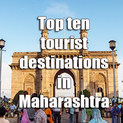 Top ten tourist destinations in Maharashtra