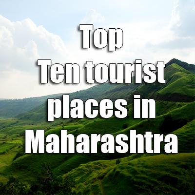 Top ten tourist places in Maharashtra