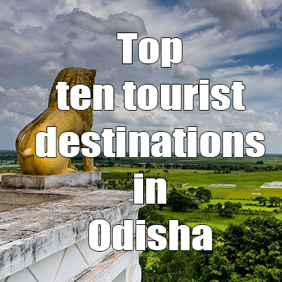 Top ten tourist destinations in Odisha